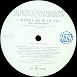 I Wanna Be With You (The Soul Solution Remixes) - Mandy Moore
