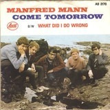 Come Tomorrow / What Did I Do Wrong ? - Manfred Mann