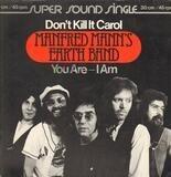 Don't Kill It Carol - Manfred Mann's Earth Band