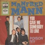 You Gave Me Somebody To Love / Poison Ivy - Manfred Mann