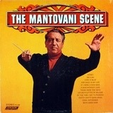 The Mantovani Scene - Mantovani And His Orchestra