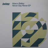 Never Say Never EP - Marco Bailey