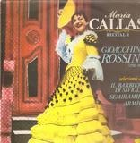 Recital 1 - Maria Callas / Gioacchino Rossini