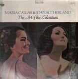 The Art of The Coloratura - Maria Callas, Joan Sutherland