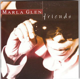 Friends - Marla Glen