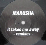 It Takes Me Away (Remixes) - Marusha