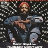 Marvin Gaye Live - Trouble Man - Distant Lover - Marvin Gaye