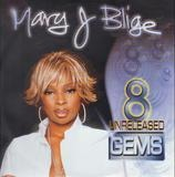 8 Unreleased Gems - Mary J. Blige