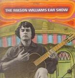 The  Mason Williams Ear Show - Mason Williams