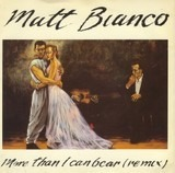 More Than I Can Bear (Remix) - Matt Bianco