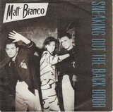 Sneaking Out The Back Door - Matt Bianco