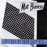Get Out Of Your Lazy Bed / Big Rosie - Matt Bianco