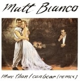 More Than I Can Bear (Remix) / Matt's Mood (Remix) - Matt Bianco