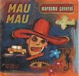Marasma General - Mau Mau