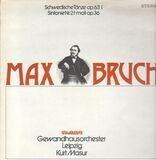 Schwedische Tanze op. 63 I / Sinfonie Nr. 2 f-moll op. 36 - Max Bruch , Gewandhausorchester Leipzig , Kurt Masur