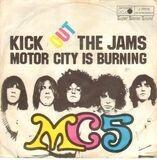 Kick Out The Jams / Motor City Is Burning - Mc5