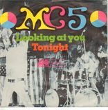 Looking At You / Tonight - Mc5