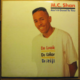 Ain't It Good To You - MC Shan