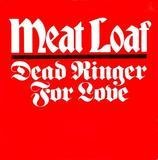 Dead Ringer For Love - Meat Loaf