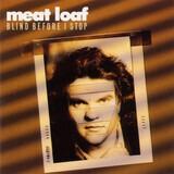 Blind Before I Stop - Meat Loaf