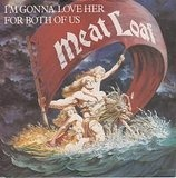I'm Gonna Love Her For Both Of Us - Meat Loaf