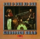 One & One Is One - Medicine Head