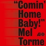 Comin' Home Baby! - Mel Torme