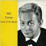 South Of The Border - Mel Tormé