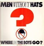 Where Do The Boys Go? (Extended Version) - Men Without Hats