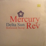 Delta Sun Bottleneck Stomp - Mercury Rev