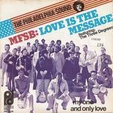 Love Is The Message /  My One And Only Love - MFSB Featuring The Three Degrees