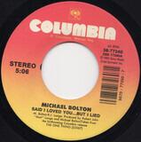 Said I Loved You...But I Lied - Michael Bolton