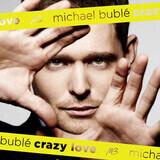 Crazy Love - Michael Bublé