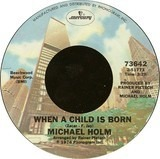 When A Child Is Born - Michael Holm