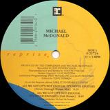 All We Got (It's Not Enough, Never Enough) - Michael McDonald