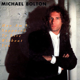 How Am I Supposed To Live Without You - Michael Bolton