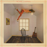 Life on the Ceiling - Michael Chapman