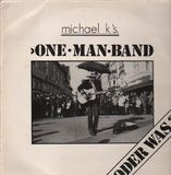 Michael K's. One Man Band
