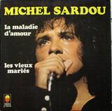 La Maladie D'Amour - Michel Sardou