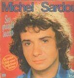 Ses Grands Succès - Michel Sardou