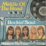 Rockin`Soul / Gone's The Time - Middle Of The Road