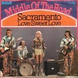 Sacramento / Love Sweet Love - Middle Of The Road