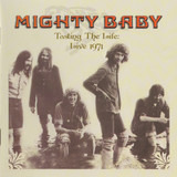 Tasting the Life: Live 1971 - Mighty Baby