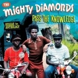 Pass The Knowledge: Reggae Anthology - Mighty Diamonds