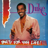 Party For Yuh Life! - Mighty Duke