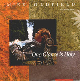One Glance Is Holy - Mike Oldfield With Adrian Belew