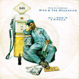All I Need Is A Miracle/You Are The One - Mike & The Mechanics