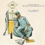 All I Need Is A Miracle - Mike & The Mechanics