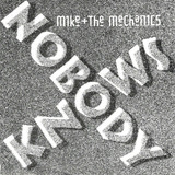Nobody Knows - Mike & The Mechanics