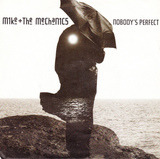 Nobody's Perfect - Mike & The Mechanics